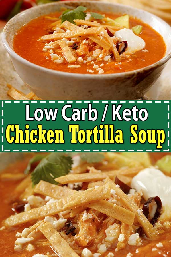 Low Carb Keto Chicken Tortilla Soup