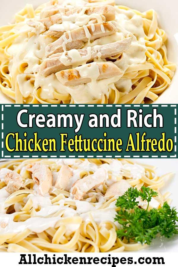 Creamy and Rich Chicken Fettuccine Alfredo