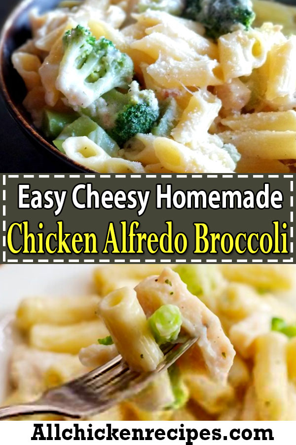 Easy Homemade Chicken Alfredo Broccoli