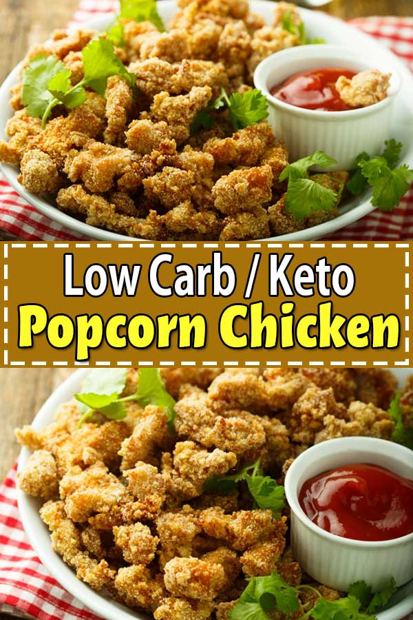 Low Carb Keto Popcorn Chicken